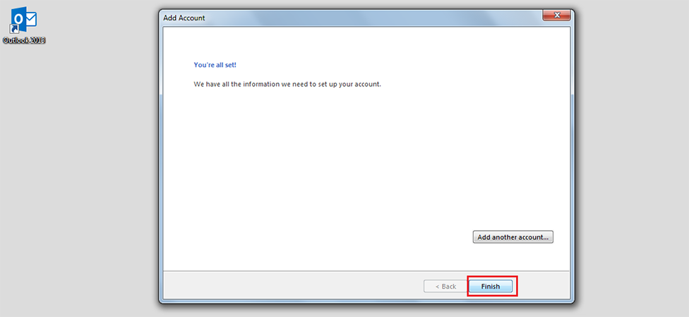 Step 13/13. How do I set up my email in Microsoft Outlook 2013/365?